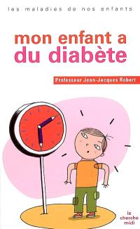 Mon enfant a du diabète