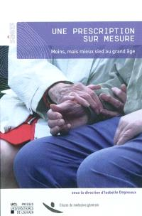 Une prescription sur mesure : moins, mais mieux sied au grand âge
