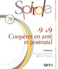 Spirale. n° 78, - 9 + 9 : coopérer en anté et postnatal