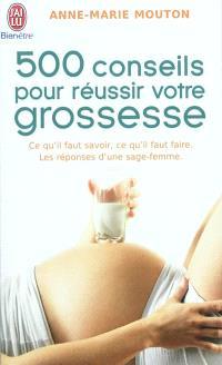 500 conseils pour réussir votre grossesse