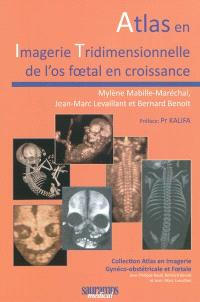 Atlas en imagerie tridimensionnelle de l'os foetal en croissance