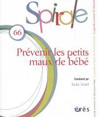 Spirale. n° 66, Prévenir les petits maux de bébé