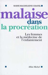 Malaise dans la procréation : les femmes et la médecine de l'enfantement