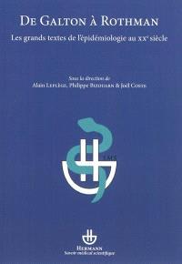 De Galton à Rothman : les grands textes de l'épidémiologie au XXe siècle