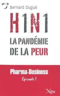 H1N1, la pandémie de la peur