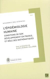 L'épidémiologie humaine : conditions de son développement en France, et rôle des mathématiques