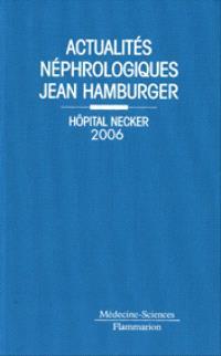 Actualités néphrologiques Jean Hamburger : Hôpital Necker 2006
