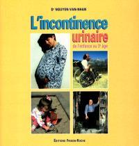 L'incontinence urinaire : de l'enfance au 3ème âge