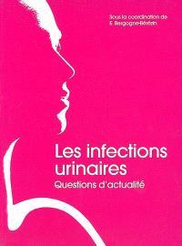 Les infections urinaires : questions d'actualité
