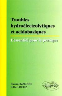 Troubles hydroélectrolytiques et acidobasiques : l'essentiel pour la pratique