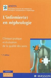 L'infirmier(e) en néphrologie : clinique pratique et évaluation de la qualité des soins