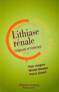 Lithiase rénale : diagnostic et traitement