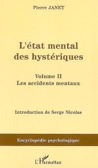 L'état mental des hystériques. Volume 2, Les accidents mentaux