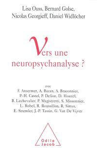 Vers une neuropsychanalyse ?