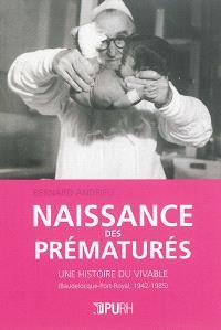 Naissance des prématurés : une histoire du vivable (Baudelocque-Port-Royal, 1942-1985)