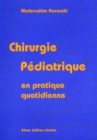Chirurgie pédiatrique en pratique quotidienne