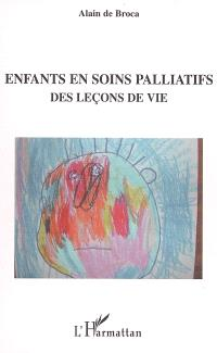 Enfants en soins palliatifs : des leçons de vie