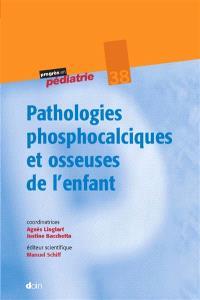Pathologie phosphocalcique et osseuse de l'enfant