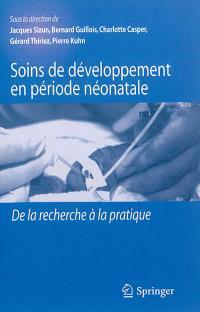Soins de développement en période néonatale : de la recherche à la pratique