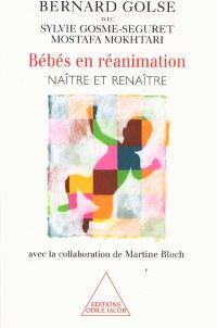 Bébés en réanimation : naître et renaître