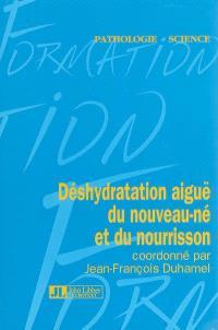Déshydratation aiguë du nouveau-né et du nourrisson