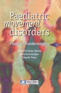 Paediatric movement disorders : progress in understanding