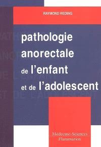Pathologie anorectale de l'enfant et de l'adolescent