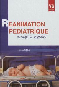 Réanimation pédiatrique : à l'usage de l'urgentiste