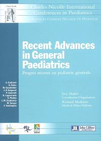 Recent advances in general paediatrics = Progrès récents en pédiatrie générale