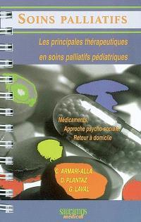 Soins palliatifs : les principales thérapeutiques en soins palliatifs pédiatriques, médicaments, approche psychosociale, retour à domicile