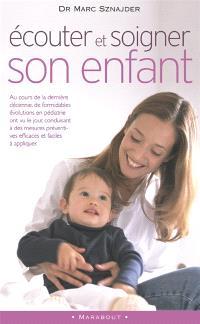Ecouter et soigner son enfant aujourd'hui