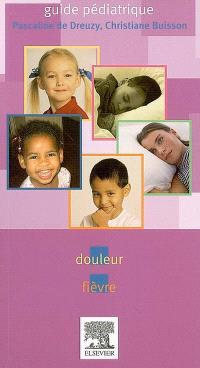 Guide pédiatrique : douleur, fièvre