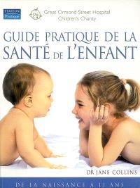 Guide pratique de la santé de l'enfant : de la naissance à 11 ans
