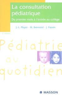 La consultation pédiatrique : du premier mois à l'entrée au collège