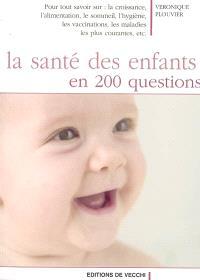 La santé des enfants en 200 questions