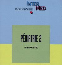 Pédiatrie. Volume 2