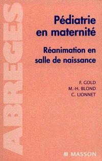 Pédiatrie en maternité : réanimation en salle de naissance