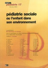 Pédiatrie sociale ou L'enfant dans son environnement