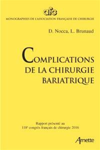 Complications de la chirurgie bariatrique : rapport présenté au 118e Congrès français de chirurgie, Paris, 28-30 septembre 2016