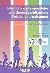 Infections du site opératoire en orthopédie pédiatrique : prévention et traitement : table ronde, les stomies digestives