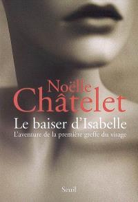 Le baiser d'Isabelle : l'aventure de la première greffe du visage
