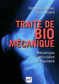 Traité de biomécanique : mécanique articulaire et tissulaire