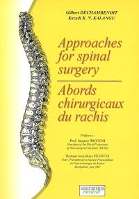 Approaches for spinal surgery = Abords chirurgicaux du rachis