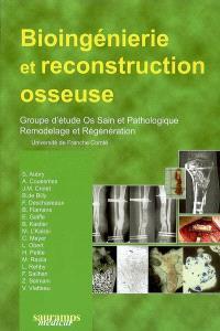 Bioingénierie et reconstruction osseuse