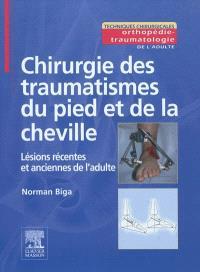 Chirurgie des traumatismes du pied et de la cheville : lésions récentes et anciennes de l'adulte