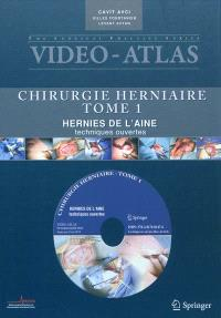Chirurgie herniaire. Volume 1, Hernie de l'aine, techniques ouvertes