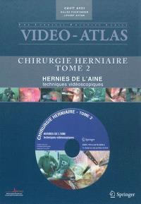 Chirurgie herniaire. Volume 2, Hernie de l'aine, techniques vidéoscopiques