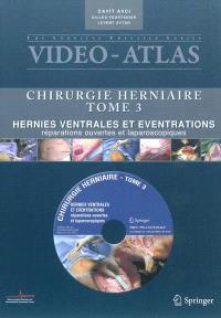 Chirurgie herniaire. Volume 3, Hernies ventrales et éventrations : réparations ouvertes et laparoscopiques