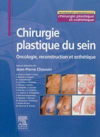 Chirurgie plastique du sein : oncologie, reconstruction et esthétique