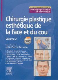 Chirurgie plastique esthétique de la face et du cou. Volume 2